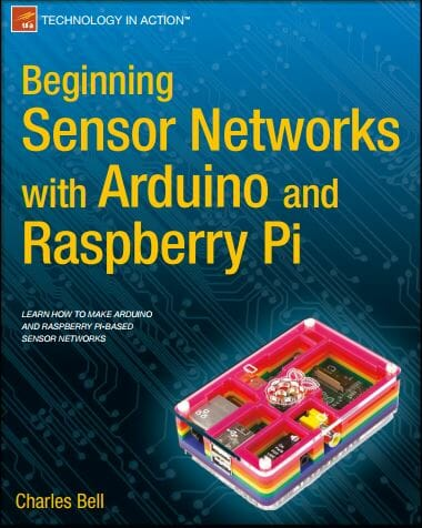 Ebook Beginning Sensor Networks with Arduino and Raspberry Pi - Charles Bell