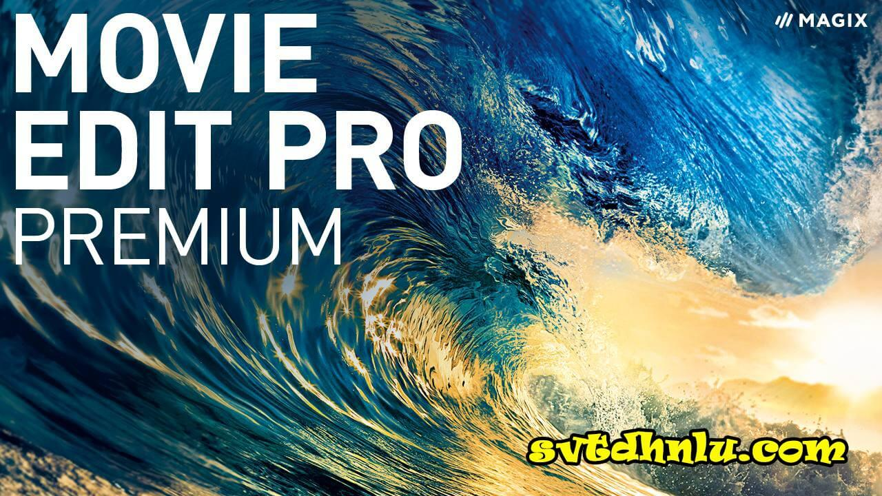 Download MAGIX Movie Edit Pro Premium 2019 Full Crack Mới Nhất